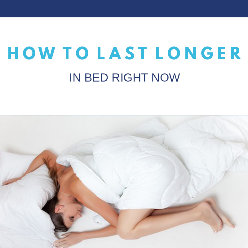 how would i last longer in bed