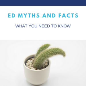 ED Myths and Facts Blog   Gapin Institute